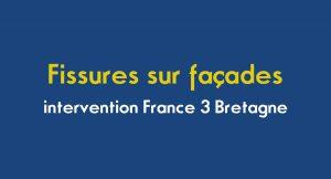 Image avec le titre de l'article Fissures sur façades, intervention de Sylvain Baron sur France 3 Bretagne