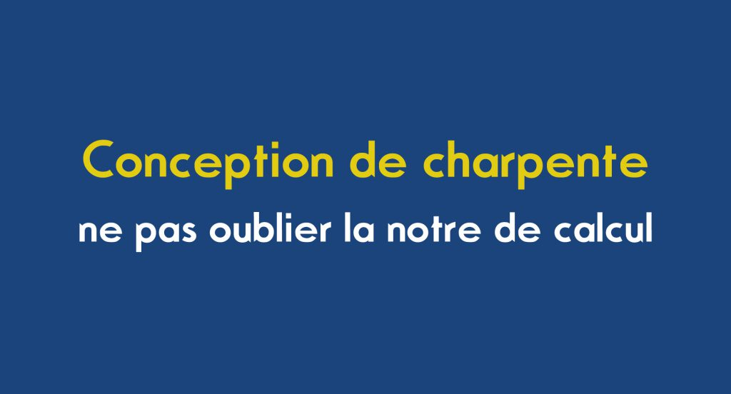 Titre de l'article sur la note de calcul et la conception de champente